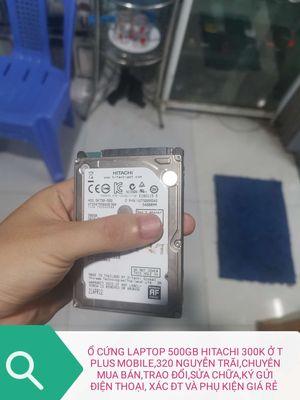 Ổ CỨNG LAPTOP 500GB HITACHI Ở T PLUS MOBILE NHA