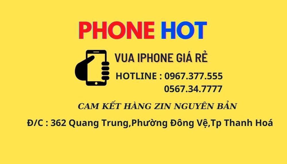PHONE HOT -CHUYÊN IPHONE LOCK VÀ QUỐC TẾ GIÁ RẺ THANH HOAS