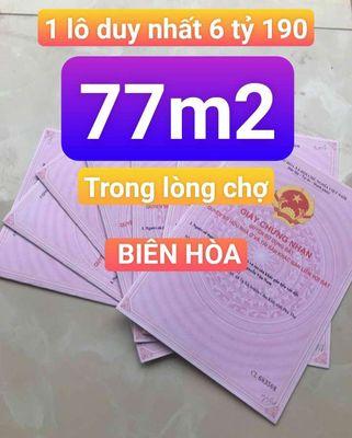 Đất Trung Tâm Thành phố Biên Hòa 77m2.Chính Chủ