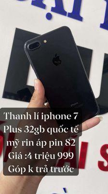 iPhone 7 plus quốc tế mỹ rin áp,góp 0 k trả trước