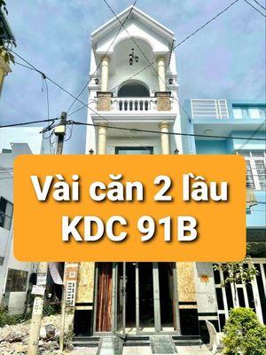 VÀI CĂN 2 LẦU CAO CẤP- KDC 91B AN KHÁNH NINH KIỀU
